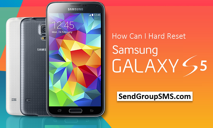 Learn How to Factory Reset Samsung Galaxy S5 Model SM-G900H